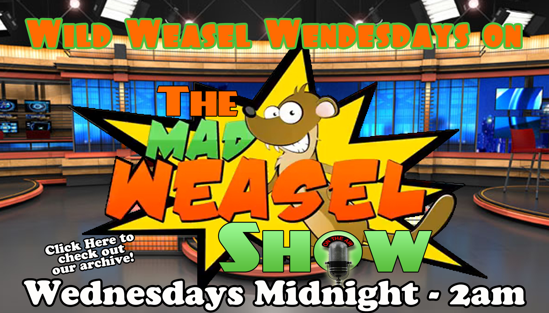 Mad Weasel Show